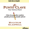 El Punto Clave [The Tipping Point]
