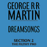 Dreamsongs, Section 2: The Filthy Pro, from Dreamsongs