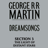 Dreamsongs, Section 3: The Light of Distant Stars, from Dreamsongs