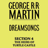 Dreamsongs, Section 4: The Heirs of Turtle Castle, from Dreamsongs