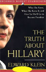 The Truth About Hillary: What She Knew and How Far She'll Go to Become President